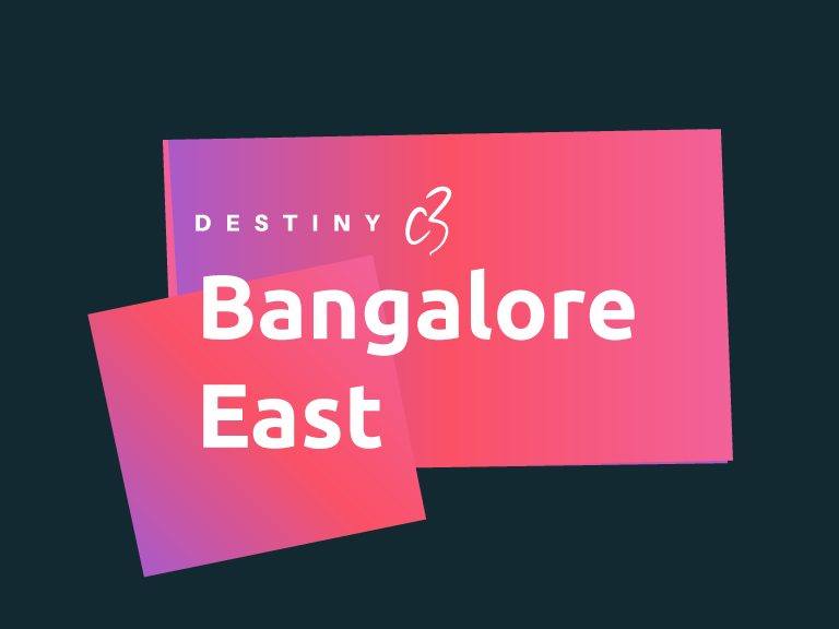 Destiny C3 Bangalore East