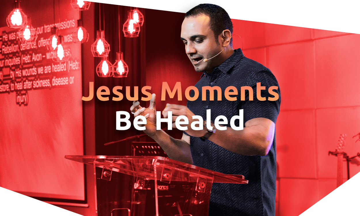 Jesus Moments - Be Healed