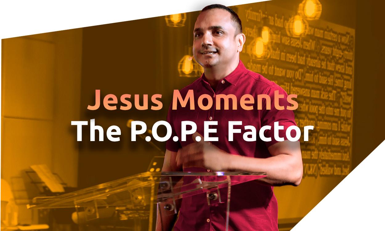 Jesus Moments - The P.O.P.E Factor